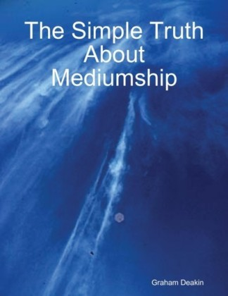 Simple Truth About Mediumship