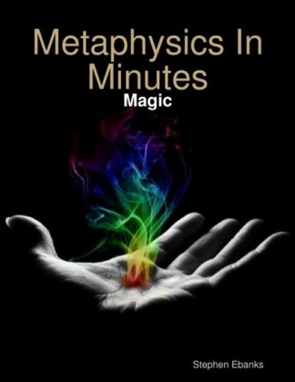 Metaphysics In Minutes: Magic
