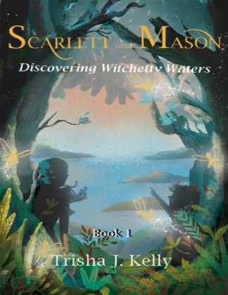 Discovering Witchetty Waters - Scarlett & Mason - Book 1