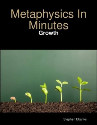 Metaphysics In Minutes: Growth