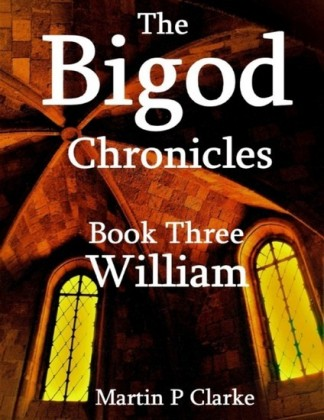 Bigod Chronicles Book Three William