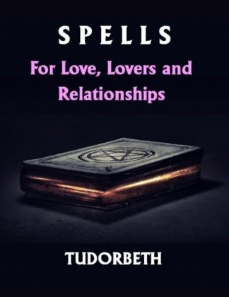 Spells for Love, Lovers and Relationships