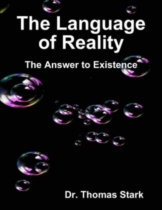 Language of Reality: The Answer to Existence