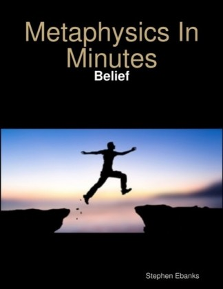 Metaphysics In Minutes: Belief