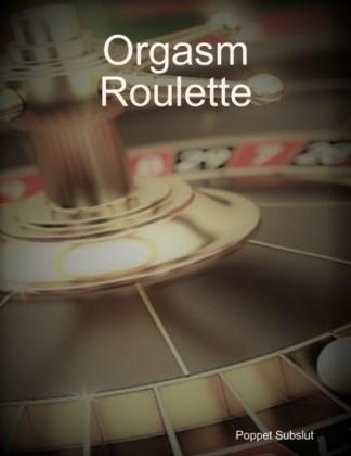 Orgasm Roulette