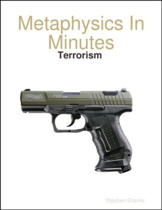 Metaphysics In Minutes: Terrorism