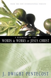Harmony of the Words and Works of Jesus Christ