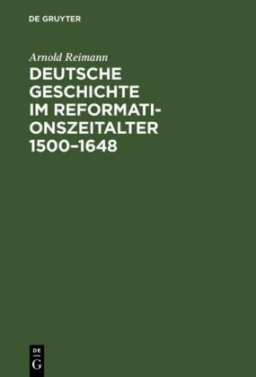 Deutsche Geschichte im Reformationszeitalter 1500-1648