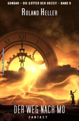 GONDAR - die Götter der Urzeit #9: Der Weg nach Mo