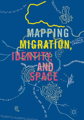 Mapping Migration, Identity, and Space