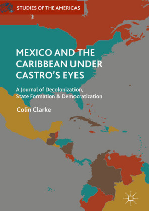 Mexico and the Caribbean Under Castro's Eyes
