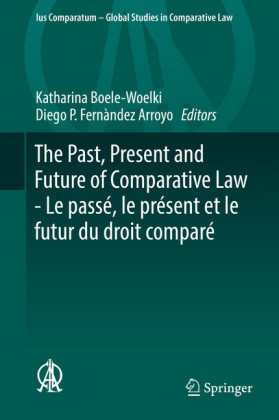 The Past, Present and Future of Comparative Law - Le passé, le présent et le futur du droit comparé