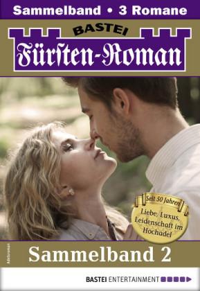 Fürsten-Roman Sammelband 2 - Adelsroman