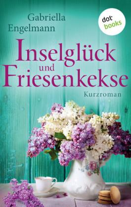 Inselglück und Friesenkekse - Glücksglitzern: Dritter Roman