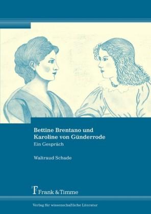 Bettine Brentano und Karoline von Günderrode