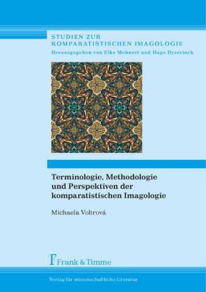 Terminologie, Methodologie und Perspektiven der komparatistischen Imagologie