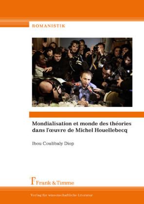 Mondialisation et monde des thèories dans l'oeuvre de Michel Houellebecq
