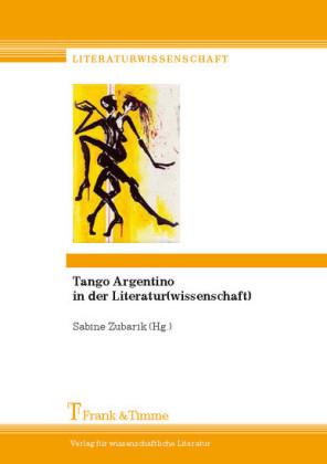 Tango Argentino in der Literatur(wissenschaft)
