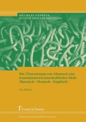 Die Übersetzung von Abstracts aus translationswissenschaftlicher Sicht (Russisch-Deutsch-Englisch)