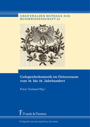 Gelegenheitsmusik im Ostseeraum vom 16. bis 18. Jahrhundert