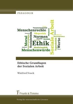 Ethische Grundlagen der Sozialen Arbeit