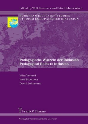 Pädagogische Wurzeln der Inklusion / Pedagogical Roots to Inclusion