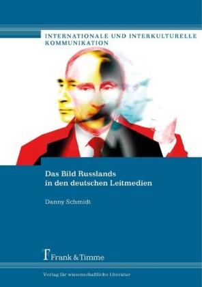 Das Bild Russlands in den deutschen Leitmedien