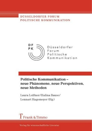 Politische Kommunikation - neue Phänomene, neue Perspektiven, neue Methoden