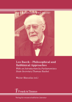 Leo Baeck - Philosophical and Rabbinical Approaches