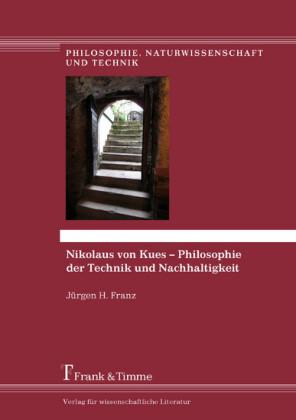 Nikolaus von Kues - Philosophie der Technik und Nachhaltigkeit