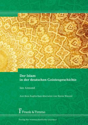 Der Islam in der deutschen Geistesgeschichte