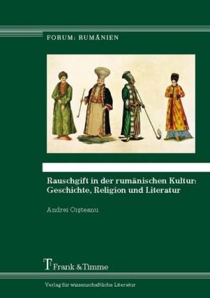 Rauschgift in der rumänischen Kultur: Geschichte, Religion und Literatur