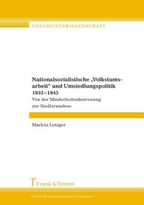 Nationalsozialistische 'Volkstumsarbeit' und Umsiedlungspolitik 1933-1945