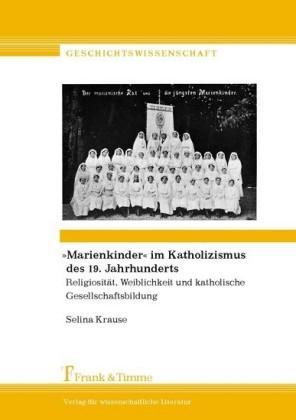 'Marienkinder' im Katholizismus des 19. Jahrhunderts