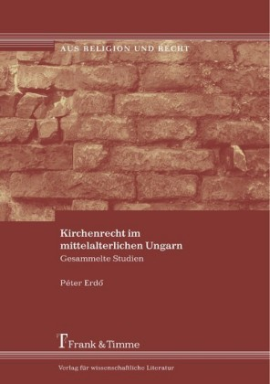 Kirchenrecht im mittelalterlichen Ungarn
