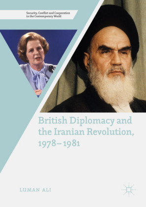 British Diplomacy and the Iranian Revolution, 1978-1981