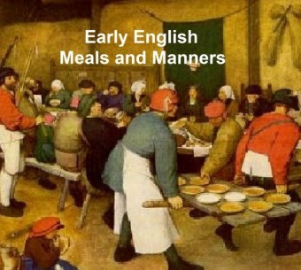 Early English Meals and Manners: