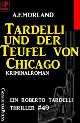 Ein Roberto Tardelli Thriller #49: Tardelli und der Teufel von Chicago