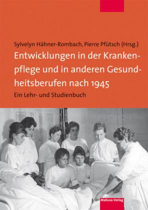 Entwicklungen in der Krankenpflege und in anderen Gesundheitsberufen nach 1945