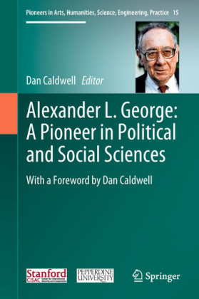 Alexander L. George: A Pioneer in Political and Social Sciences