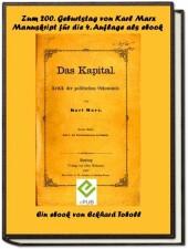 Das Kapital - Band 1- Kritik der politischen Ökonomie - Buch 1 - Der Produktionsprozess des Kapitals- Ein Manuskript zur vierten Auflage mit Anmerkungen von Friedrich Engels als eBook zum 200. Geburtstag von Karl Marx