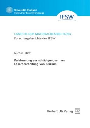 Pulsformung zur schädigungsarmen Laserbearbeitung von Silizium