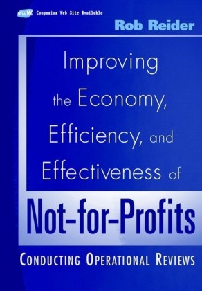 Improving the Economy, Efficiency, and Effectiveness of Not-for-Profits