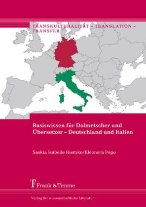 Basiswissen für Dolmetscher und Übersetzer - Deutschland und Italien