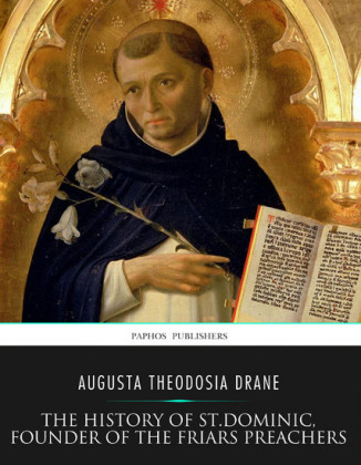 The History of St. Dominic, Founder of the Friars Preachers