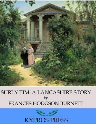 Surly Tim: A Lancashire Story