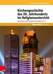 Kirchengeschichte des 20. Jahrhunderts im Religionsunterricht