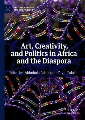 Art, Creativity, and Politics in Africa and the Diaspora
