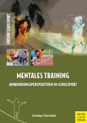 Mentales Training - Anwendungsperspektiven im Schulsport