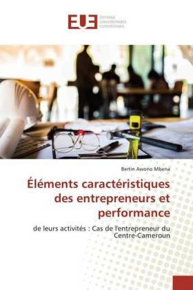 Éléments caractéristiques des entrepreneurs et performance